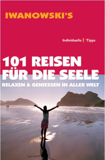 Iwanowski's - 101 Reisen für die Seele